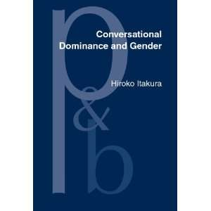 Conversational Dominance and Gender: A Study of Japanese Speakers in