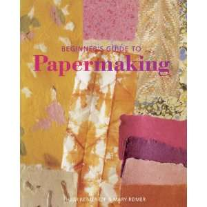 Beginners Guide to Papermaking (9781402731099) Mary