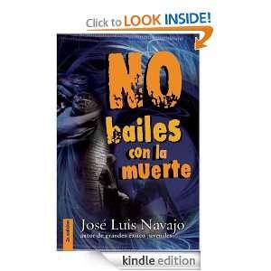 No bailes con la muerte (Spanish Edition) Jose Luis Navajo