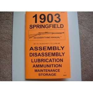 The 1903 Springfield in .3006 Do Everything Manual (The