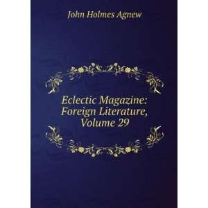 Magazine: Foreign Literature, Volume 29: John Holmes Agnew: Books