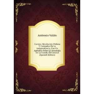 De La Familia Del Jeneral (Spanish Edition): Ambrosio Valdés: Books