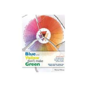 Blue & Yellow Dont Make Green Michael Wilcox Books