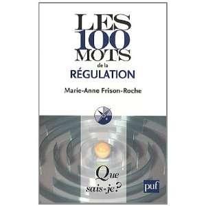 mots de la régulation (9782130579410): Marie Anne Frison Roche: Books