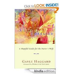 Life Embraced: A Hopeful Guide for the Pastors Wife: Gayle Haggard