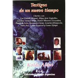 Testigos de un nuevo tiempo : entrevistas con Lee Carroll, Miyo, José