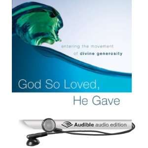 Divine Generosity (Audible Audio Edition) Kelly M. Kapic, Justin L