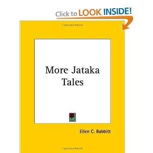 More Jataka Tales: Ellen C. Babbitt: 9781419135224:  Books