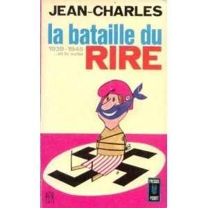 la bataille du rire 1939 1945. la suite: Jean Charles: Books