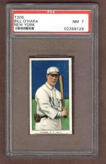 1909 T206, BILL OHARA, NEW YORK GIANTS, PSA 7+, NONE GRADED HIGHER