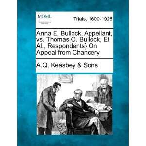 Anna E. Bullock, Appellant, vs. Thomas O. Bullock, Et Al