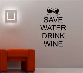 SAVE WATER DRINK WINE wall art sticker vinyl quote KITCHEN LOUNGE keep