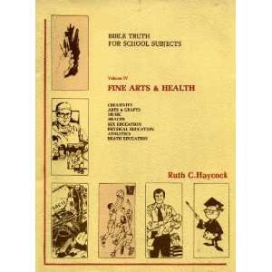 Bible Truth for School Subjects (Fine Arts and Health