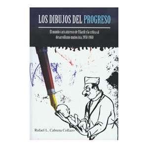Los dibujos del progreso (9781933485331) Rafael L. Cabrera Books