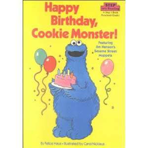 Happy Birthday, Cookie Monster! (9780606123242) Felice Haus Books