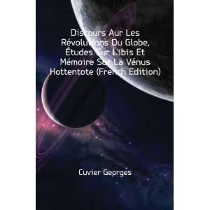 Sur La Vénus Hottentote (French Edition): Cuvier Georges: Books