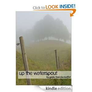 Up the Waterspout: Gayle Francis Moffet:  Kindle Store
