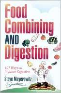 Food Combining and Digestion Steve Meyerowitz