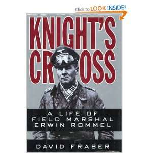 Cross A Life of Field Marshal Erwin Rommel (9780060182229) David