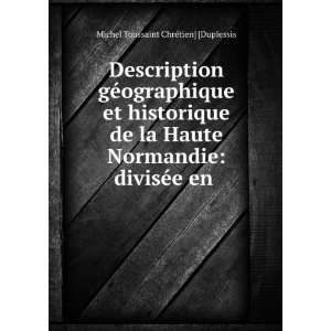 : divisée en .: Michel Toussaint Chrétien] [Duplessis: Books
