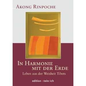 In Harmonie mit der Erde (9783942085007): Akong Rinpoche: Books