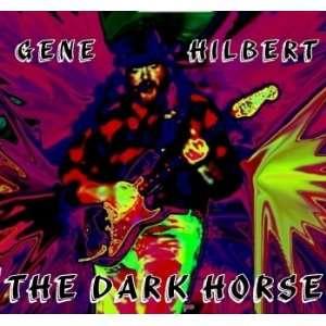 Dark Horse: Gene Hilbert: Music