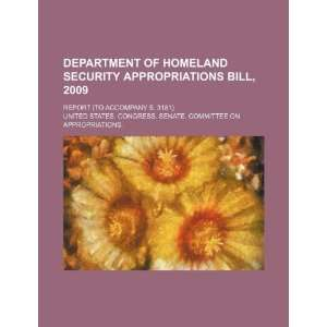 Homeland Security Bill on Department Of Homeland Security Appropriations Bill  2009  Report  To