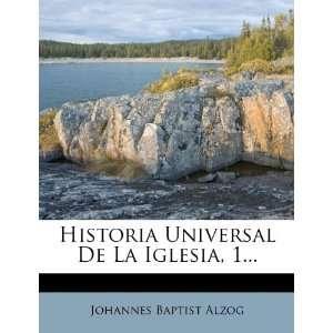 Historia Universal De La Iglesia, 1 (Spanish Edition