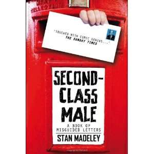 Second Class Male A Book of Misguided Letters