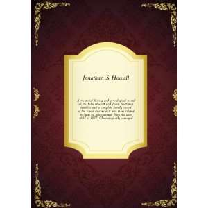 memorial history and genealogical record of the John Howell and Jacob
