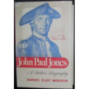 John Paul Jones Sailors Bio Samuel eliot Morison Books