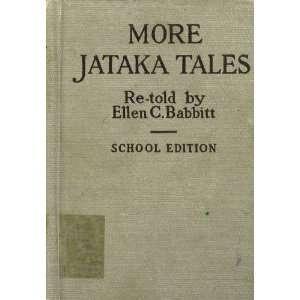 More Jataka Tales (9789999236997): Ellen C. Babbie: Books