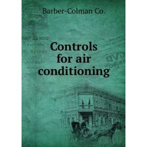 Controls for air conditioning Barber Colman Co. Books