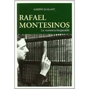 Rafael Montesinos: La Memoria Irreparable (Spanish Edition