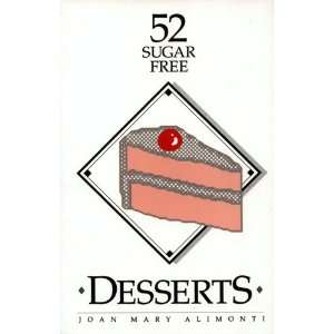 Two Sugar Free Desserts (9780924753008): Joan Mary Alimonti: Books