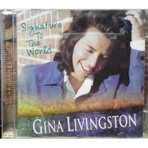 Gina Livingston   Signature to the World: Gina Livingston: Books