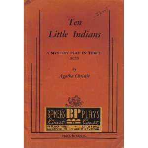 Ten little Indians, A mystery play in three acts, Agatha