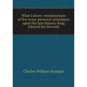 late Majesty King Edward the Seventh: Charles William Stamper: Books