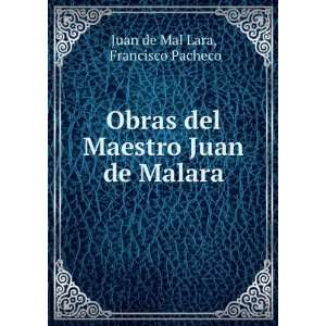 Obras del Maestro Juan de Malara. Francisco Pacheco Juan