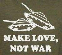 TANKS MAKE LOVE, NOT WAR soldier funny SHIRT 3X