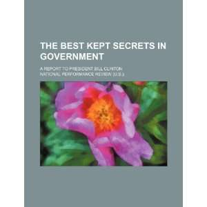 The best kept secrets in government a report to President