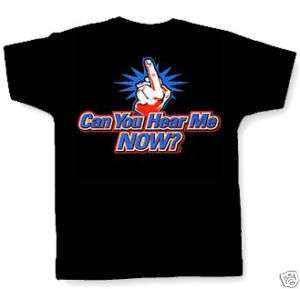 CAN YOU HEAR ME NOW (MIDDLE FINGER) T SHIRT biker rude
