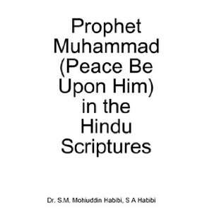 Prophet Muhammad (Peace Be Upon Him) in the Hindu Scriptures S A