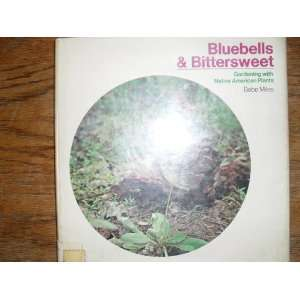 bittersweet Gardening with native American plants Bebe Miles Books