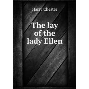 The lay of the lady Ellen Harry Chester Books