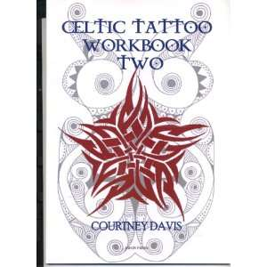 Celtic Tattoo: Workbook Bk. 2 (9780954522285): Courtney Davis: Books