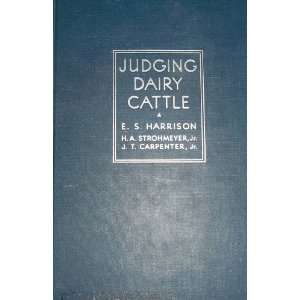 Judging Dairy Cattle: E. S. Harrison, tables Photos: Books