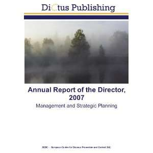 Annual Report of the Director, 2007 Management and