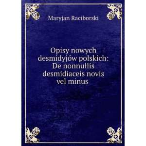 in Polonia Inventae Sunt (Polish Edition): Maryjan Raciborski: Books