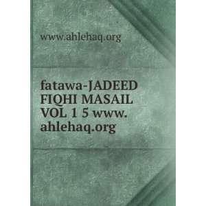 JADEED FIQHI MASAIL VOL 1 5 www.ahlehaq.org www.ahlehaq.org Books